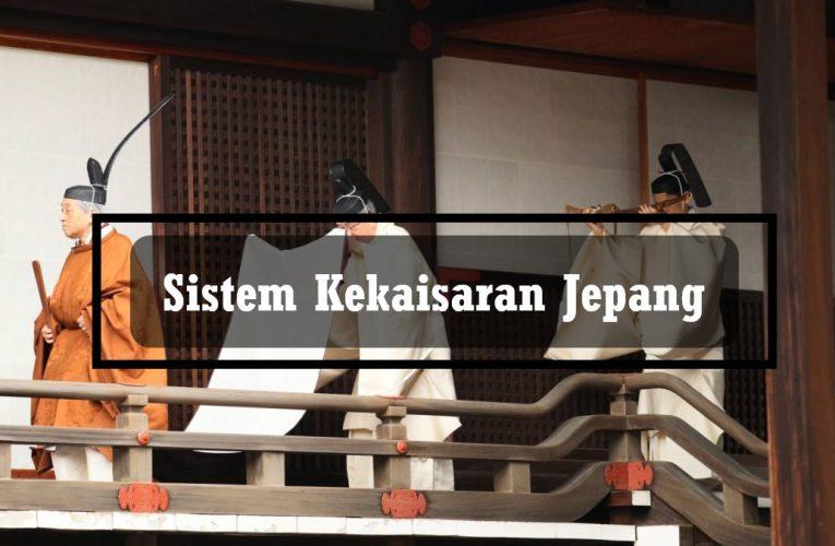 Mengetahui Sistem Kekaisaran Jepang