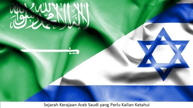 Sejarah Kerajaan Arab Saudi yang Perlu Kalian Ketahui