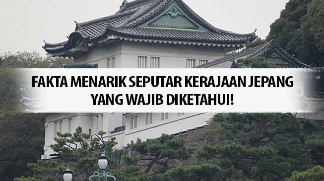 Fakta Menarik Seputar Kerajaan Jepang yang Wajib Diketahui!