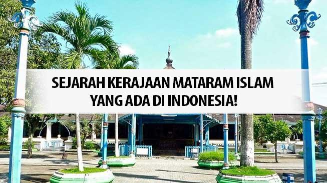Sejarah Kerajaan Mataram Islam yang Ada di Indonesia!