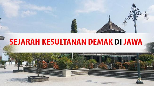Sejarah Kesultanan Demak di Jawa