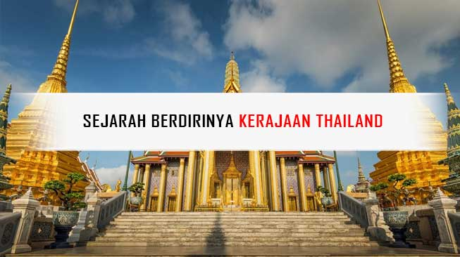 Sejarah Berdirinya Kerajaan Thailand