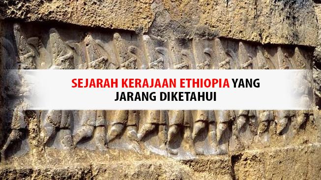 Sejarah Kerajaan Ethiopia Yang Jarang Diketahui